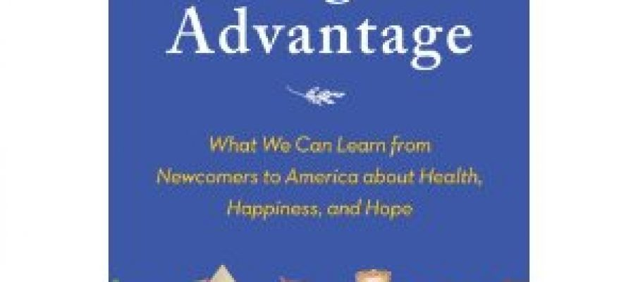 The Immigrant Advantage: An Inspirational Slice of American Culture -Book Review