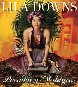 Road Trip Music: Lila Downs 'Pecados y Milagros'