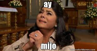 """What does """"¡Ay Mijo!"""" mean?"""