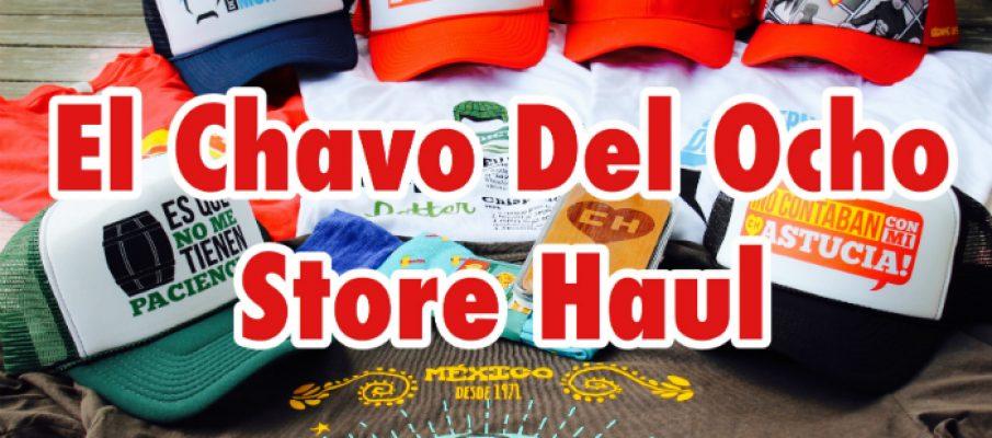 El Chavo Del Ocho Store Haul
